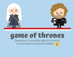 Personalidades difíceis em Game of Thrones (GOT)