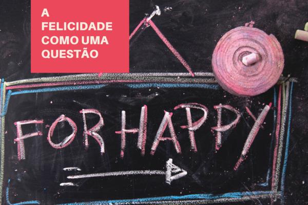 A felicidade como uma questão